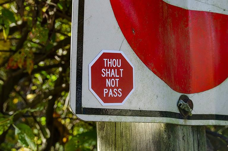 Thou Shalt Not Pass