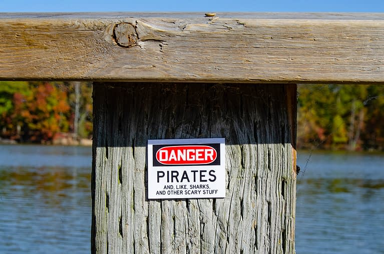 Danger – Pirates and, like, sharks, and other scary stuff.