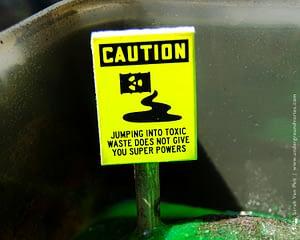 Caution – Toxic Sludge