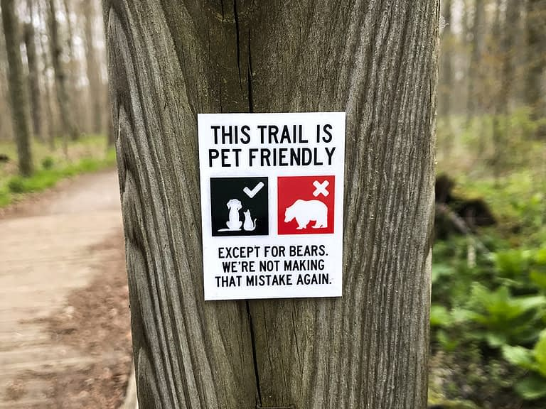 This Trail is Pet Friendly. Except for Bears. We're Not Making That Mistake Again.